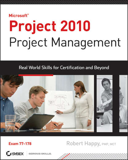Robert Happy Project 2010 Project Management. Real World Skills for Certification and Beyond (Exam 70-178) the vessel project