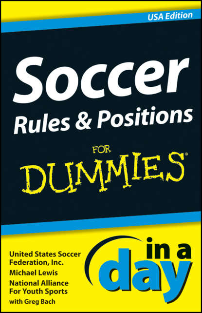 Майкл Льюис Soccer Rules and Positions In A Day For Dummies champion sports youth sock style soccer shinguards