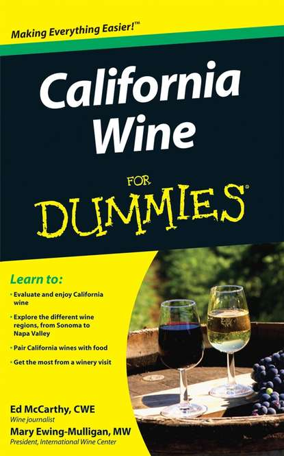 Mary Ewing-Mulligan California Wine For Dummies chuck blethen the wine etiquette guide your defense against wine snobbery