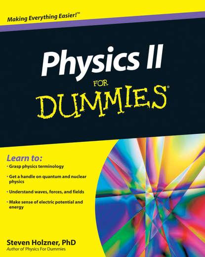 Steven Holzner Physics II For Dummies steven holzner u can physics i for dummies