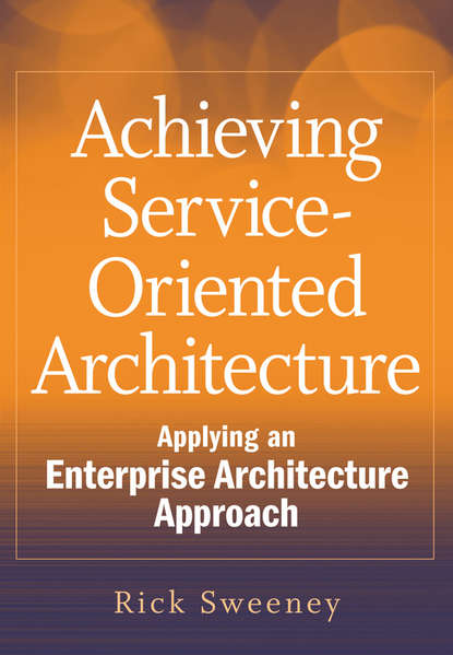Rick Sweeney Achieving Service-Oriented Architecture. Applying an Enterprise Architecture Approach towards a reliable architecture for crowdsourcing