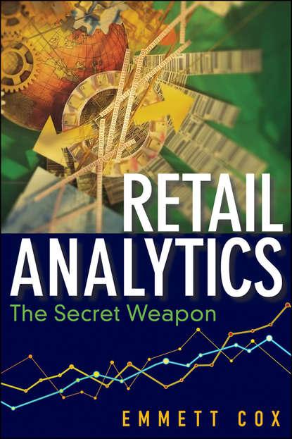 Emmett Cox Retail Analytics. The Secret Weapon retail success