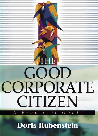 Doris Rubenstein The Good Corporate Citizen. A Practical Guide reconciling family work the role of corporate citizenship