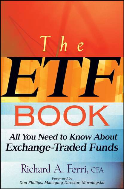 Richard Ferri A. The ETF Book. All You Need to Know About Exchange-Traded Funds wild russell borzykowski bryan exchange traded funds for canadians for dummies
