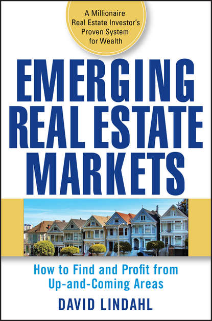 David Lindahl Emerging Real Estate Markets. How to Find and Profit from Up-and-Coming Areas jason zweig the little book of safe money how to conquer killer markets con artists and yourself