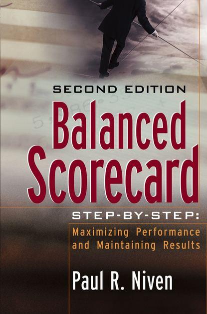 Paul Niven R. Balanced Scorecard Step-by-Step. Maximizing Performance and Maintaining Results e2e cr8c1