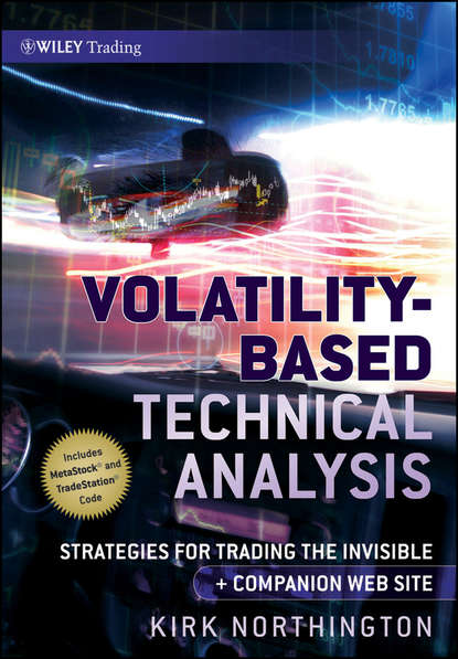 Фото - Kirk Northington Volatility-Based Technical Analysis. Strategies for Trading the Invisible cynthia kase a kase on technical analysis workbook trading and forecasting