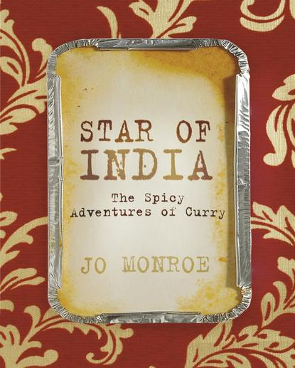 Jo Monroe Star of India. The Spicy Adventures of Curry