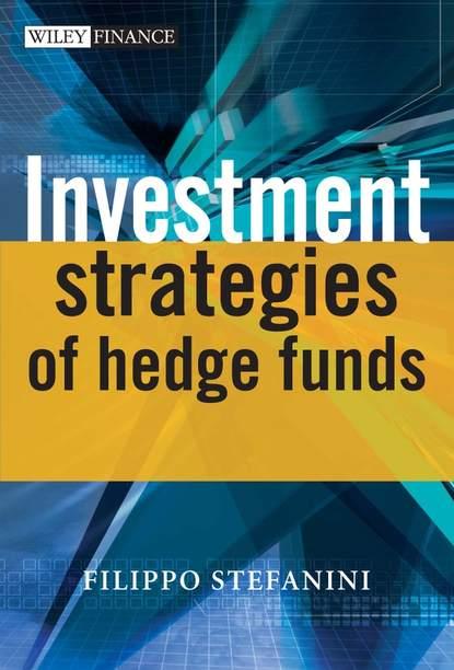 Filippo Stefanini Investment Strategies of Hedge Funds lars jaeger alternative beta strategies and hedge fund replication