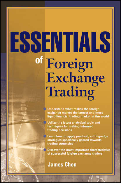 Фото - James Chen Essentials of Foreign Exchange Trading cynthia kase a kase on technical analysis workbook trading and forecasting