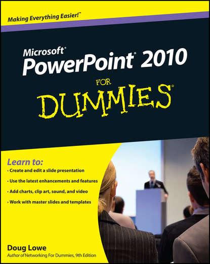 Doug Lowe PowerPoint 2010 For Dummies doug lowe powerpoint 2007 for dummies