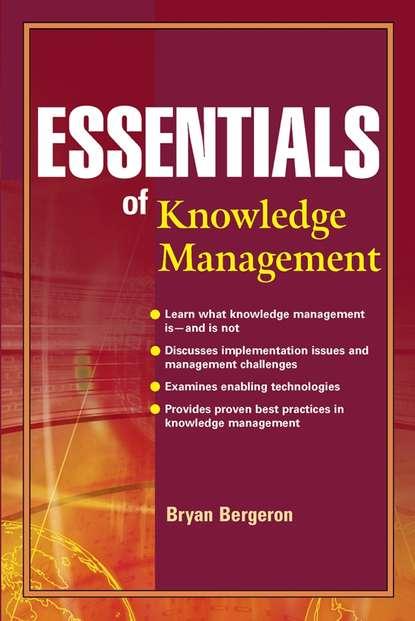 Bryan Bergeron Essentials of Knowledge Management reginald yu lee tomas essentials of capacity management