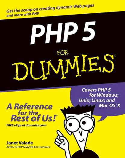 Janet Valade PHP 5 For Dummies netscape r and the world wide web for dummies r