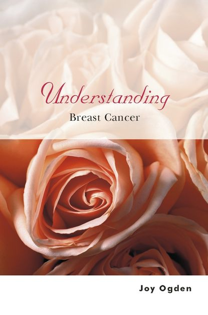 Фото - Joy Ogden Understanding Breast Cancer jack roth a lung cancer