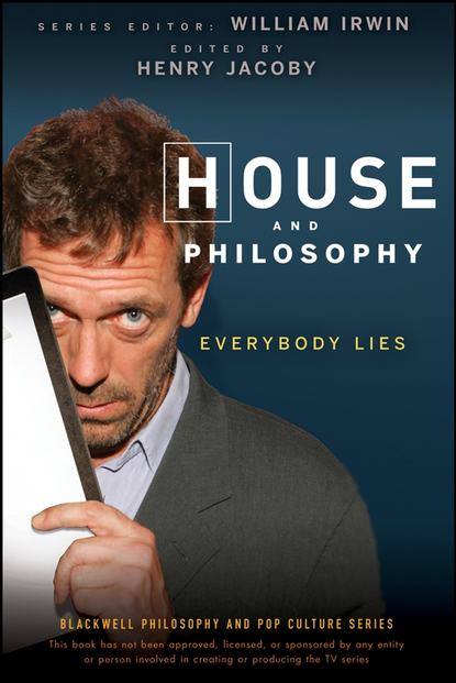 William Irwin House and Philosophy. Everybody Lies irwin william jacoby henry house and philosophy everybody lies