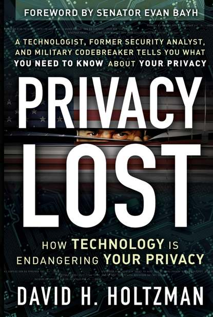 David Holtzman H. Privacy Lost. How Technology Is Endangering Your Privacy недорого