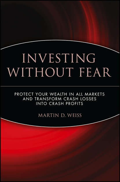 Martin D. Weiss Crash Profits. Make Money When Stocks Sink AND Soar martin truax the evergreen portfolio timeless strategies to survive and prosper from investing pros