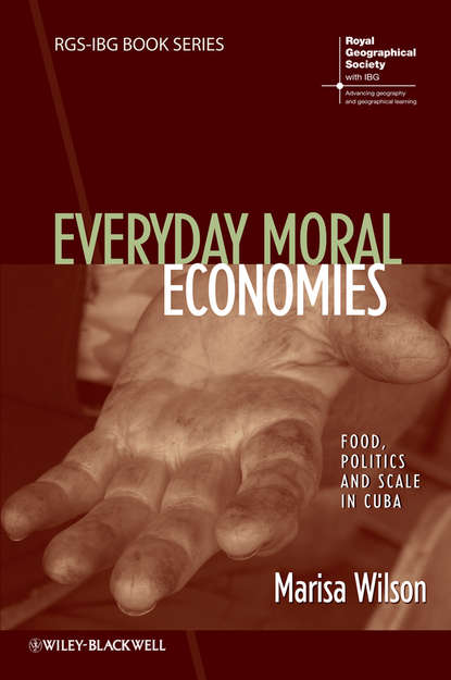 Фото - Marisa Wilson Everyday Moral Economies. Food, Politics and Scale in Cuba marion nestle pet food politics
