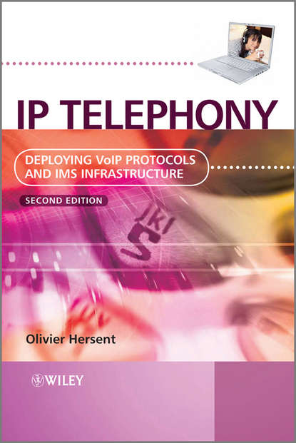 Фото - Olivier Hersent IP Telephony. Deploying VoIP Protocols and IMS Infrastructure aki niemi the ims