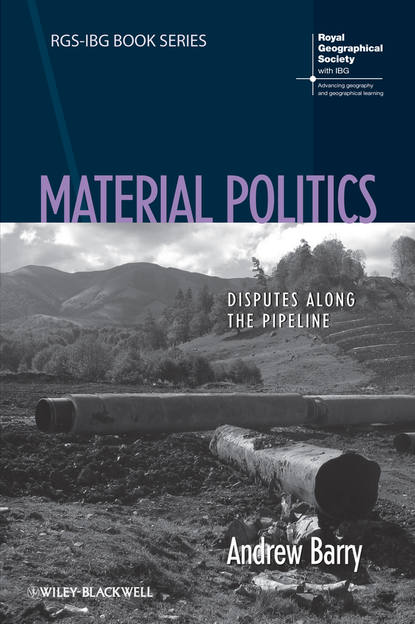 Andrew Barry Material Politics. Disputes Along the Pipeline a political life