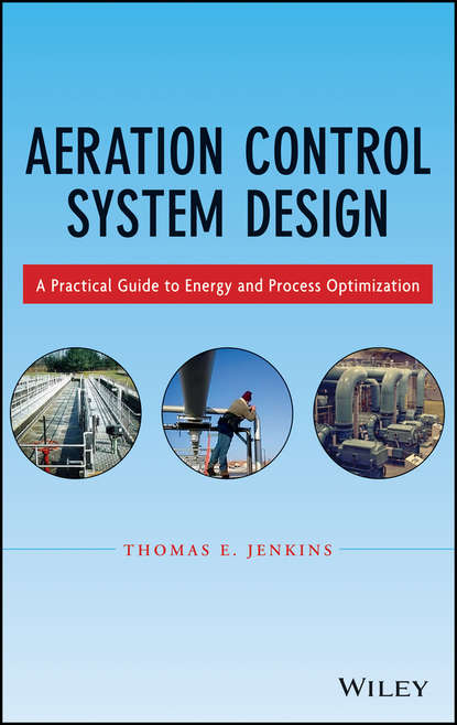 Thomas Jenkins E. Aeration Control System Design. A Practical Guide to Energy and Process Optimization carr how to design and build electronic instrumentation 2ed pr only