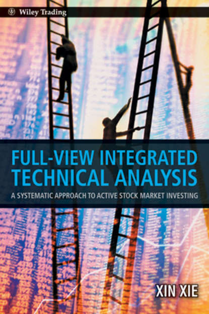 Xin Xie Full View Integrated Technical Analysis. A Systematic Approach to Active Stock Market Investing p r kalidhass conflict of norms in a fragmented international legal system a critical analysis