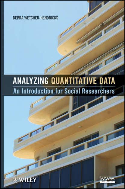 Фото - Debra Wetcher-Hendricks Analyzing Quantitative Data. An Introduction for Social Researchers mikhail s nikulin nonparametric tests for censored data