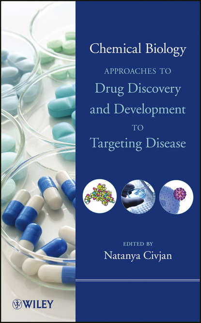 Natanya Civjan Chemical Biology. Approaches to Drug Discovery and Development to Targeting Disease