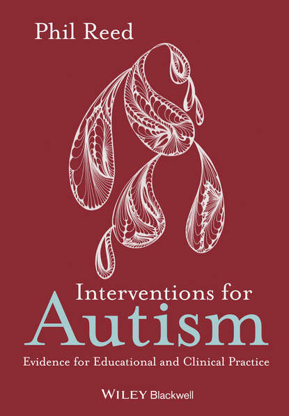 Phil Reed Interventions for Autism. Evidence for Educational and Clinical Practice недорого