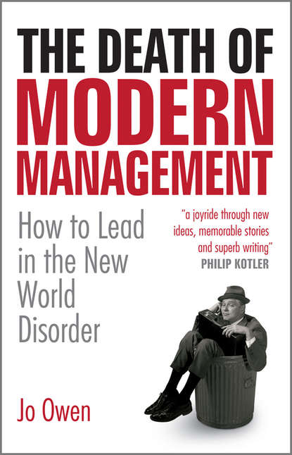 Jo Owen The Death of Modern Management. How to Lead in the New World Disorder addresses on the death of hon owen lovejoy