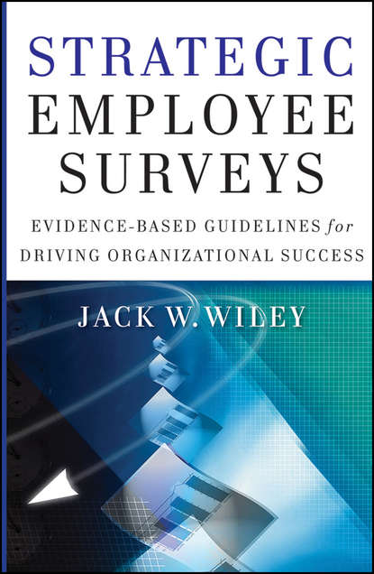 Фото - Jack Wiley Strategic Employee Surveys. Evidence-based Guidelines for Driving Organizational Success rhonda abrams hire your first employee