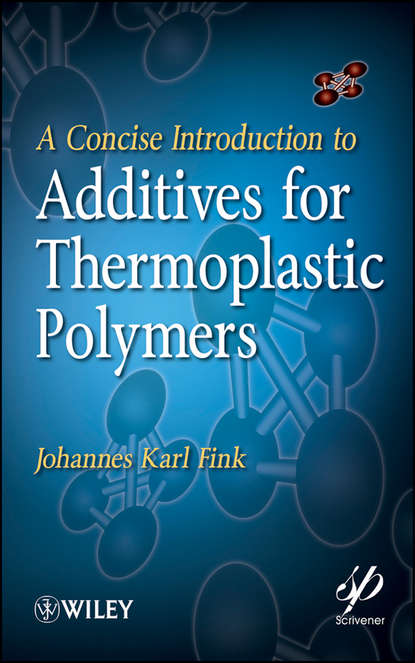 Фото - Johannes Fink Karl A Concise Introduction to Additives for Thermoplastic Polymers titus a m msagati the chemistry of food additives and preservatives