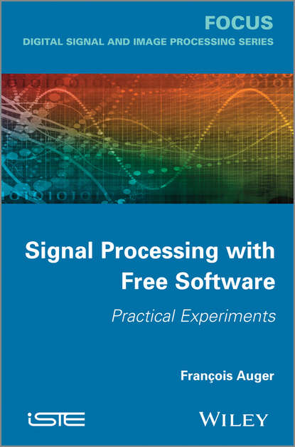 Фото - François Auger Signal Processing with Free Software. Practical Experiments asoke k nandi condition monitoring with vibration signals