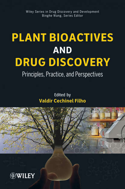 Plant Bioactives and Drug Discovery. Principles, Practice, and Perspectives