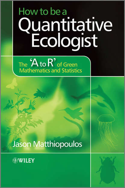 Фото - Jason Matthiopoulos How to be a Quantitative Ecologist. The 'A to R' of Green Mathematics and Statistics alvin rencher c linear models in statistics