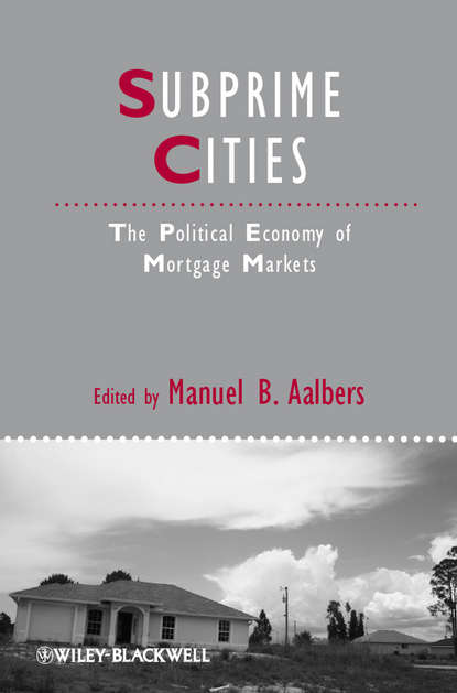 Manuel Aalbers B. Subprime Cities. The Political Economy of Mortgage Markets недорого