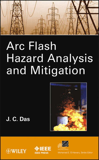 J. Das C. ARC Flash Hazard Analysis and Mitigation