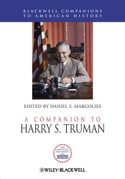 Daniel Margolies S. A Companion to Harry S. Truman daniel mcmillen p a companion to urban economics