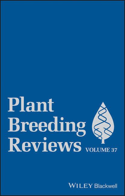 Фото - Jules Janick Plant Breeding Reviews, Volume 37 amil shah our genetic destiny understanding the secret of life