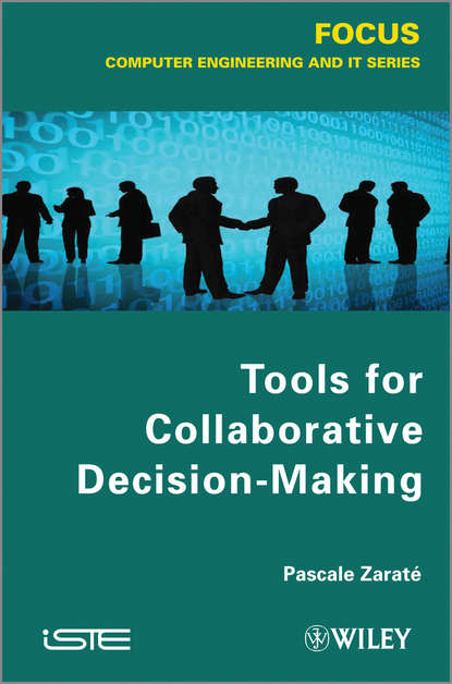 Pascale Zarate Tools for Collaborative Decision-Making randall garrett instant of decision