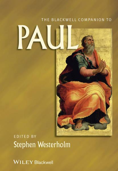 Фото - Stephen Westerholm The Blackwell Companion to Paul george ritzer the blackwell companion to major classical social theorists