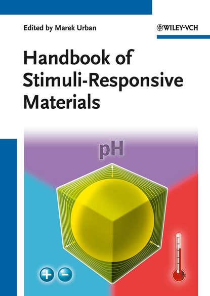 Marek Urban W. Handbook of Stimuli-Responsive Materials d bhattacharyya responsive membranes and materials