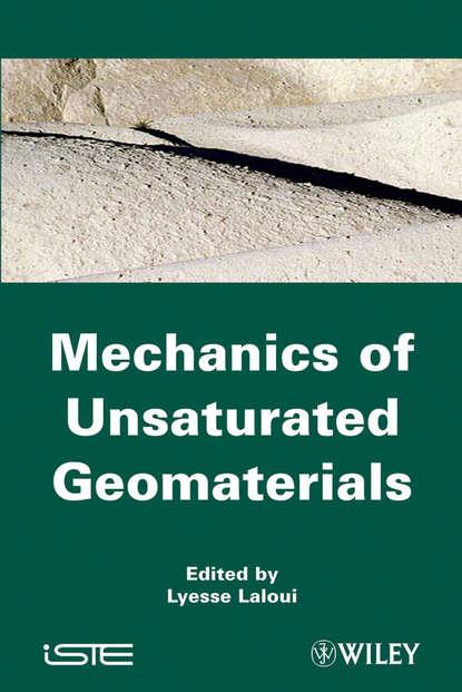 Фото - Lyesse Laloui Mechanics of Unsaturated Geomaterials laloui lyesse energy geostructures innovation in underground engineering