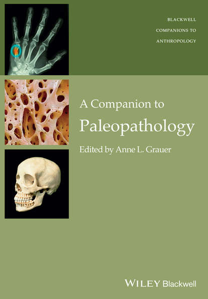 campbell rolian developmental approaches to human evolution Anne Grauer L. A Companion to Paleopathology