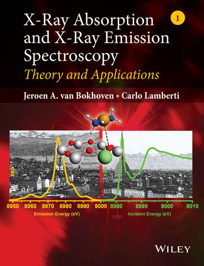 Lamberti Carlo X-Ray Absorption and X-Ray Emission Spectroscopy. Theory and Applications harold c gage x ray observations for foreign bodies and their localisation