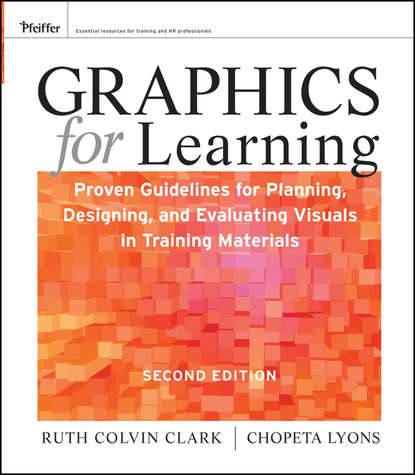 Clark Ruth C. Graphics for Learning. Proven Guidelines for Planning, Designing, and Evaluating Visuals in Training Materials slava kalyuga instructional guidance a cognitive load perspective