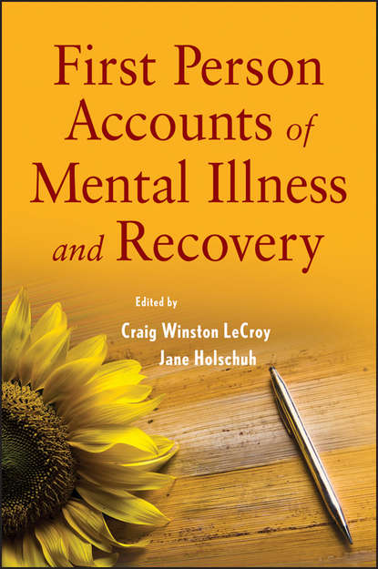 Holschuh Jane First Person Accounts of Mental Illness and Recovery dulmus catherine n person centered recovery planner for adults with serious mental illness