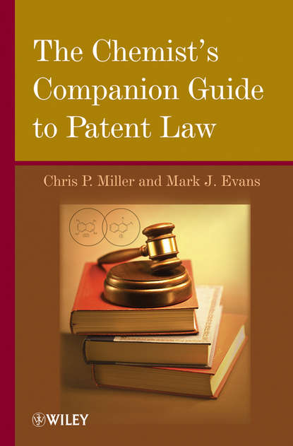 Evans Mark J. The Chemist's Companion Guide to Patent Law daniel l rentfro jr the law of freedom