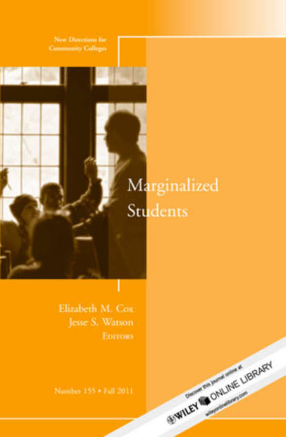 Watson Jesse S. Marginalized Students. New Directions for Community Colleges, Number 155 international students acculturation to a new discourse community