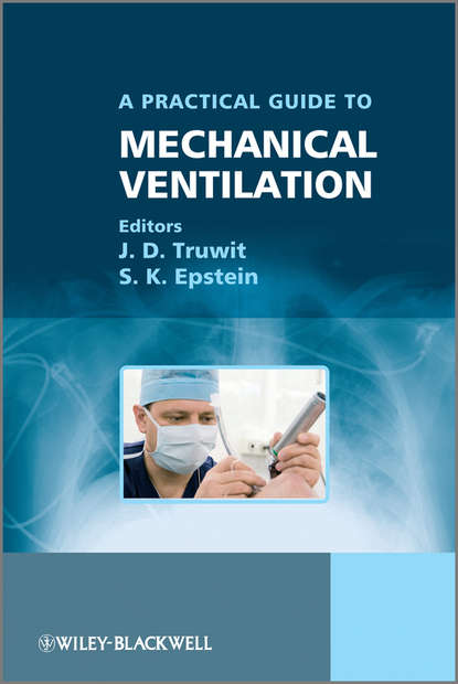 Epstein S. K. A Practical Guide to Mechanical Ventilation grainne smith anorexia and bulimia in the family one parent s practical guide to recovery